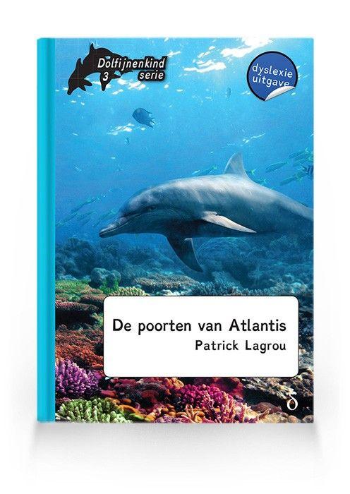 De poorten van Atlantis ( Dolfijnenkind deel 3)